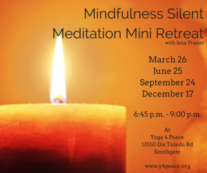 Mindfulness Silent Meditation Mini Retreat with Jenn Frazier @ Yoga 4 Peace